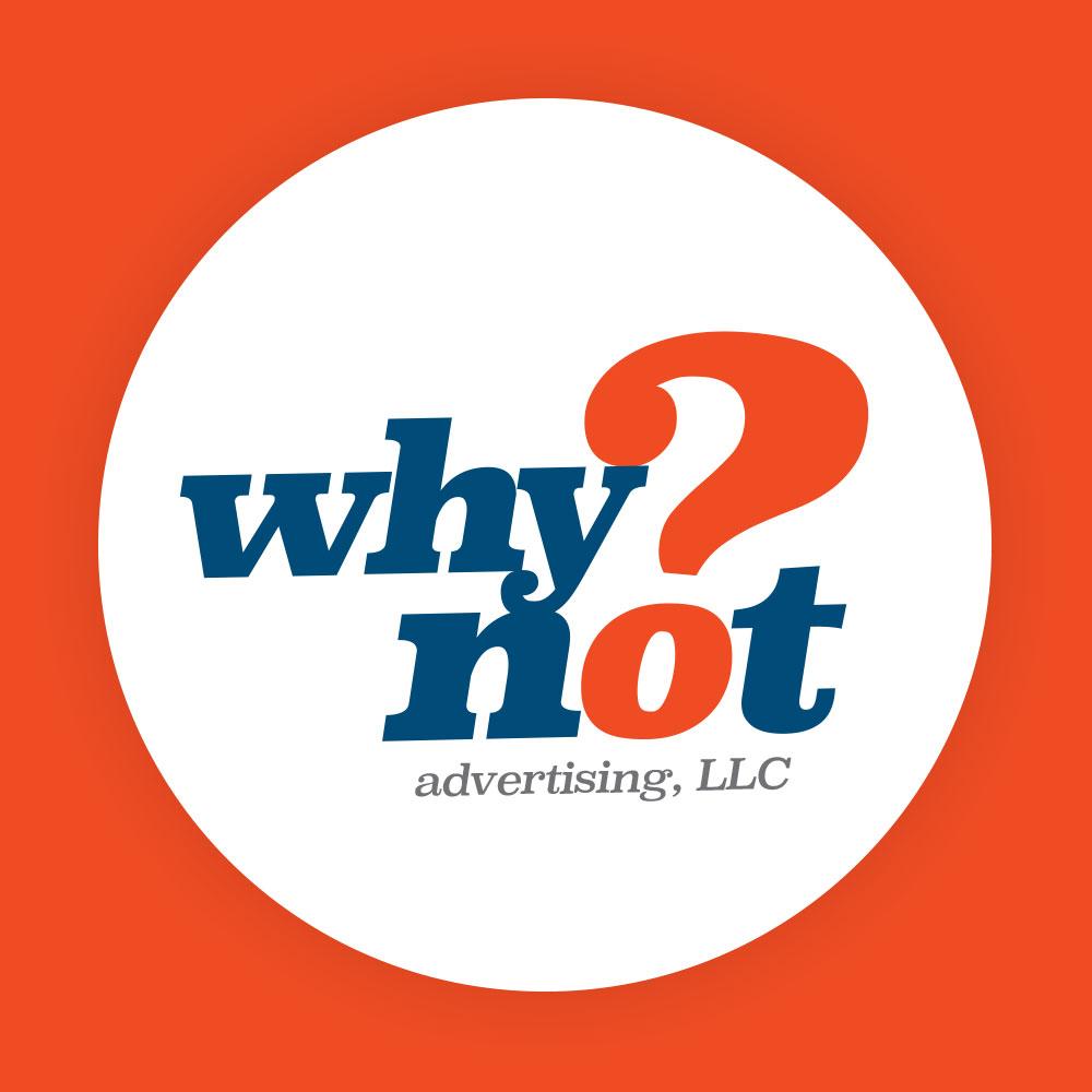 Why Not Advertising, LLC